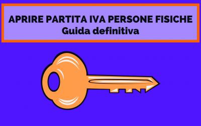 APRIRE PARTITA IVA – Guida definitiva per persone fisiche